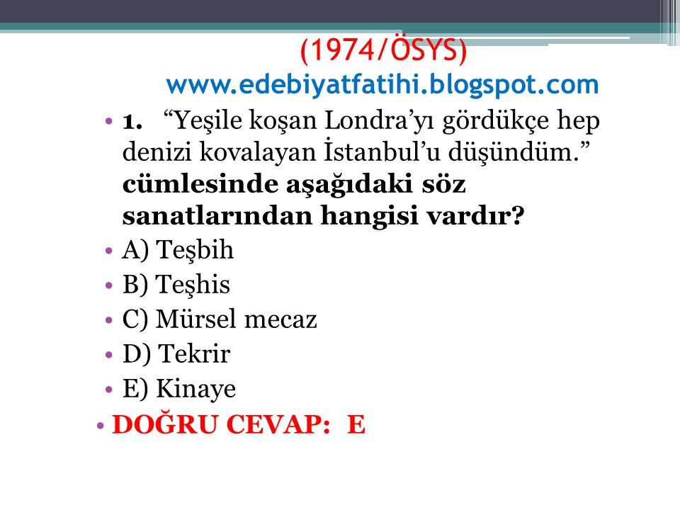 (1974/ÖSYS) www.edebiyatfatihi.blogspot.com