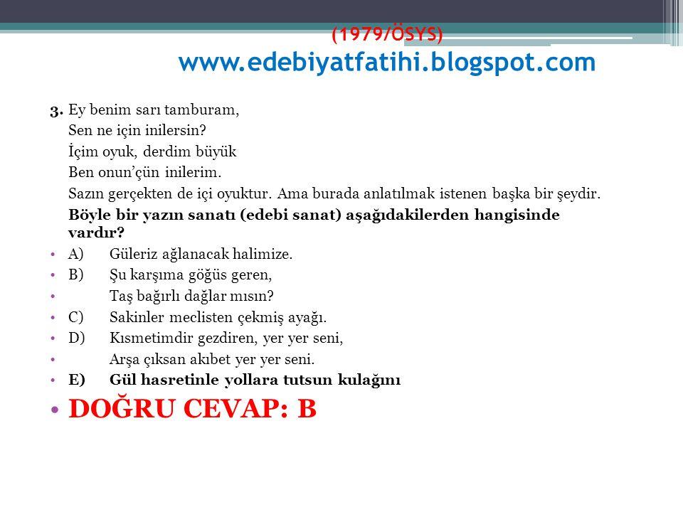 (1979/ÖSYS) www.edebiyatfatihi.blogspot.com