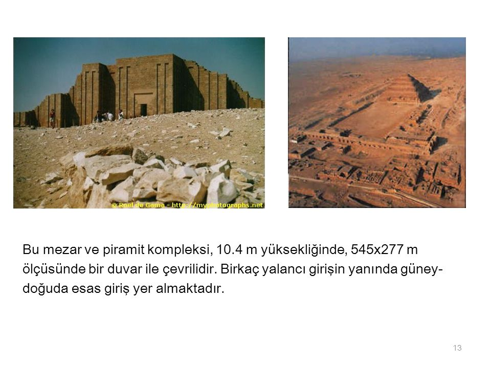 Bu mezar ve piramit kompleksi, 10.4 m yüksekliğinde, 545x277 m