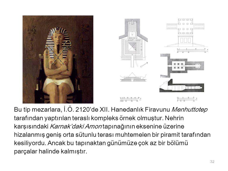 Bu tip mezarlara, İ.Ö. 2120'de XII. Hanedanlık Firavunu Menhuttotep