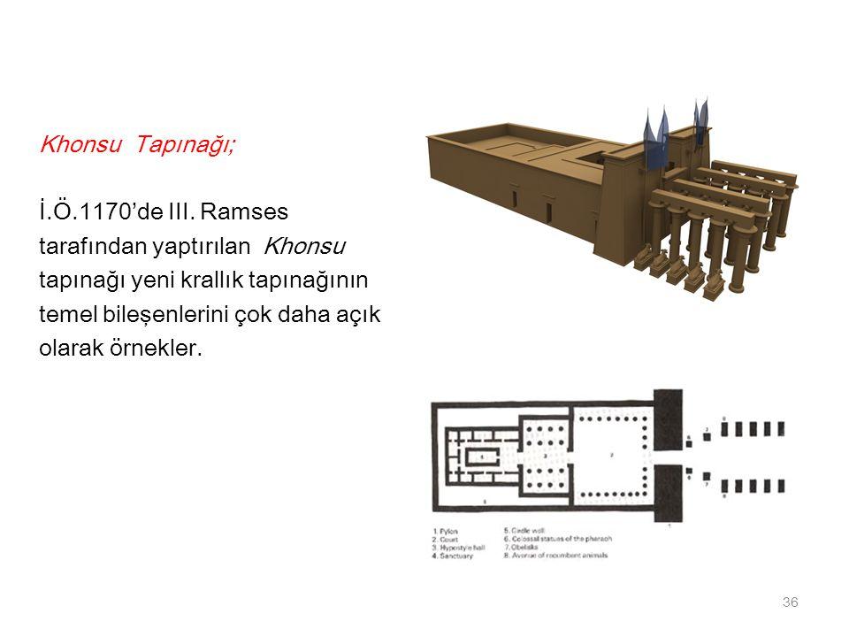 Khonsu Tapınağı; İ.Ö.1170'de III. Ramses. tarafından yaptırılan Khonsu. tapınağı yeni krallık tapınağının.