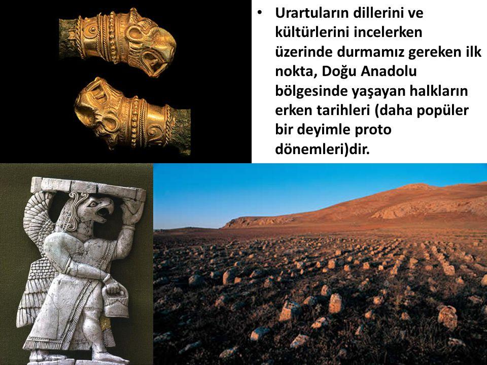 Urartuların dillerini ve kültürlerini incelerken üzerinde durmamız gereken ilk nokta, Doğu Anadolu bölgesinde yaşayan halkların erken tarihleri (daha popüler bir deyimle proto dönemleri)dir.