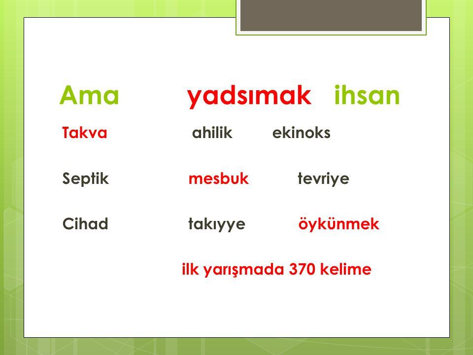 Ama yadsımak ihsan Takva ahilik ekinoks Septik mesbuk tevriye Cihad takıyye öykünmek ilk yarışmada 370 kelime