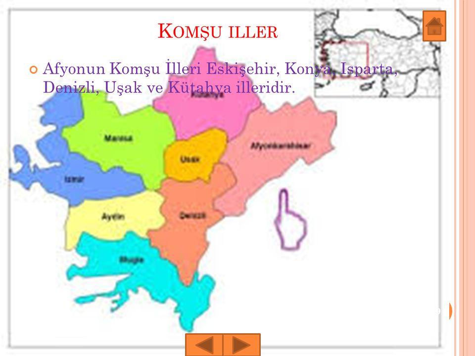 Komşu iller Afyonun Komşu İlleri Eskişehir, Konya, Isparta, Denizli, Uşak ve Kütahya illeridir.