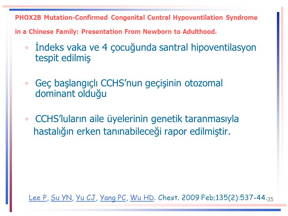 İndeks vaka ve 4 çocuğunda santral hipoventilasyon tespit edilmiş