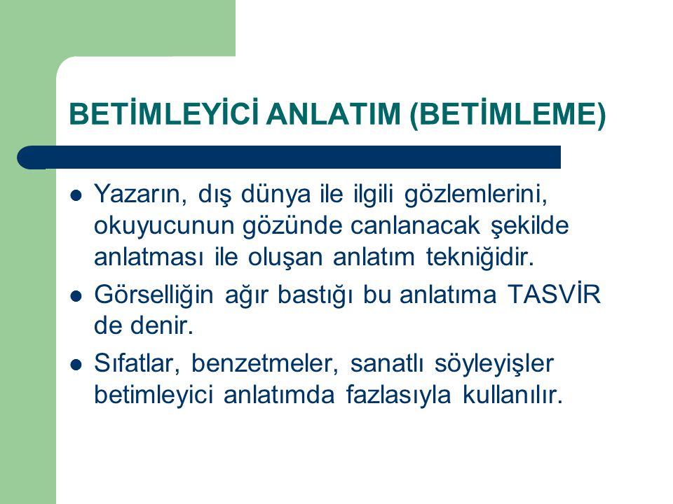 BETİMLEYİCİ ANLATIM (BETİMLEME)