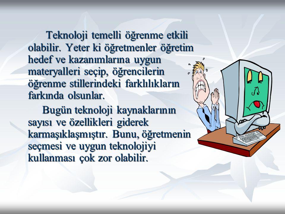 Teknoloji temelli öğrenme etkili olabilir