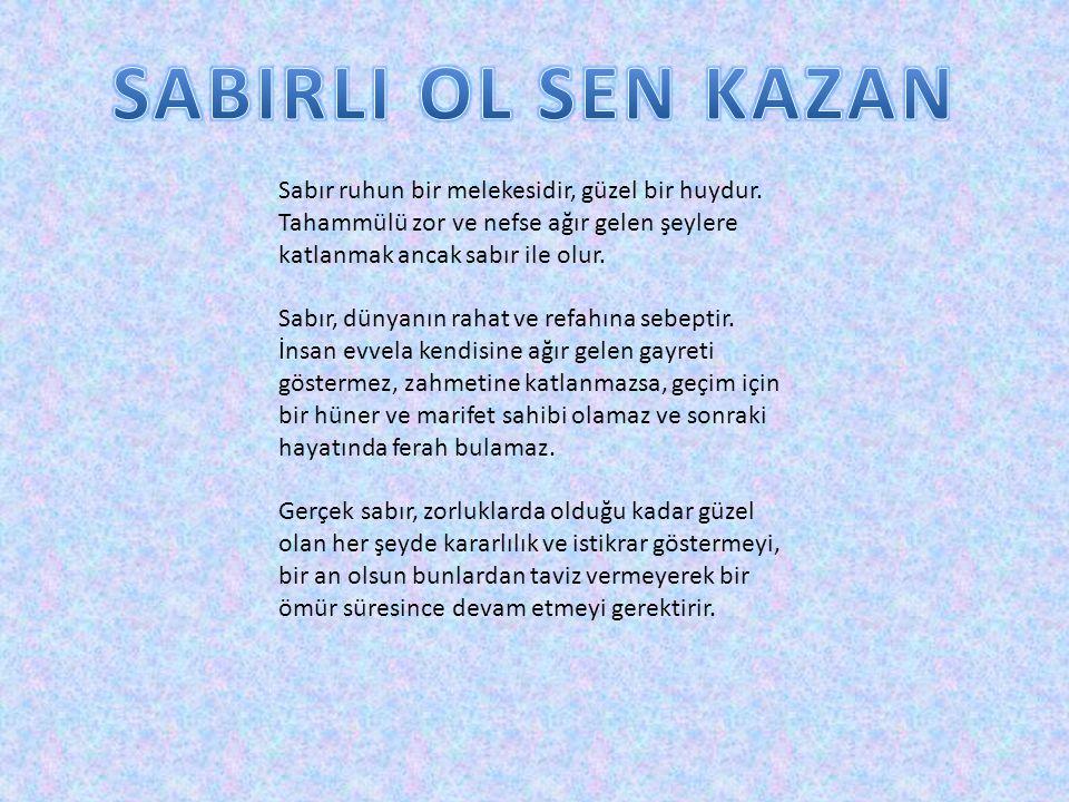 SABIRLI OL SEN KAZAN