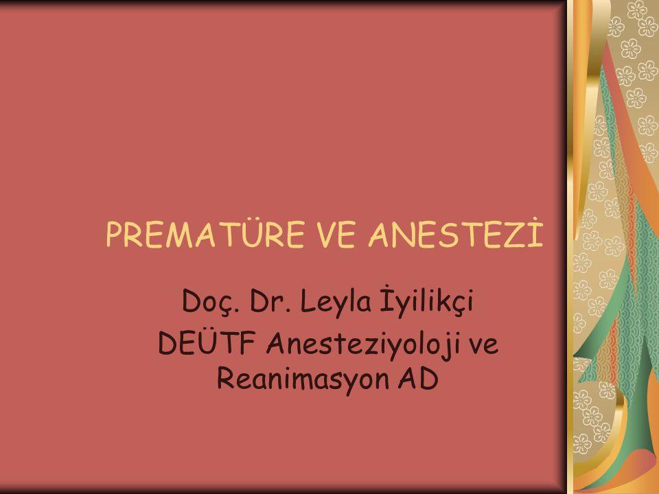 Doç. Dr. Leyla İyilikçi DEÜTF Anesteziyoloji ve Reanimasyon AD