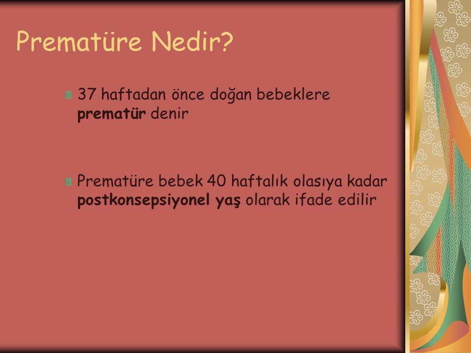 Prematüre Nedir 37 haftadan önce doğan bebeklere prematür denir