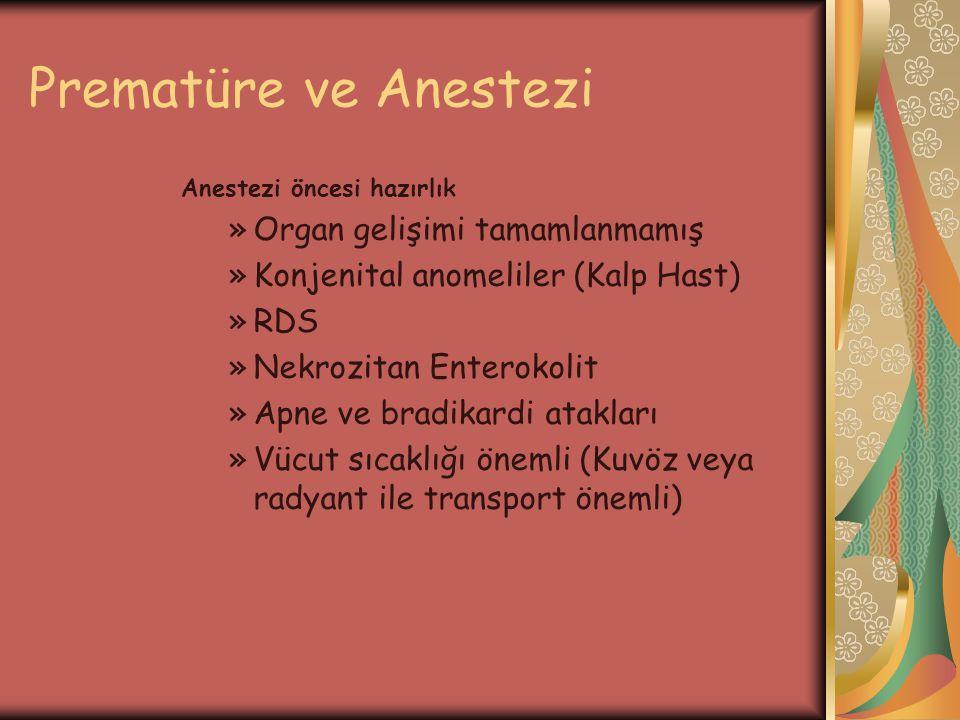 Prematüre ve Anestezi Organ gelişimi tamamlanmamış