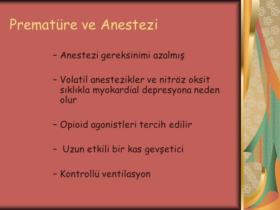 Prematüre ve Anestezi Anestezi gereksinimi azalmış