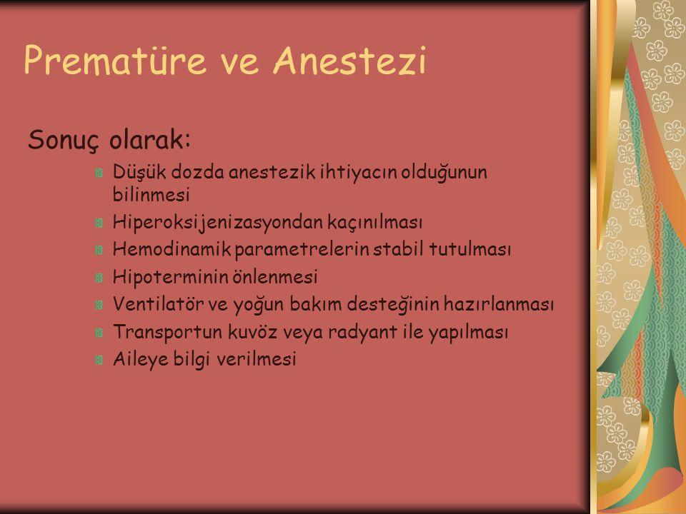 Prematüre ve Anestezi Sonuç olarak: