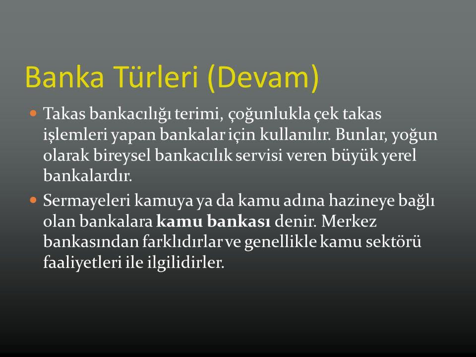 Banka Türleri (Devam)