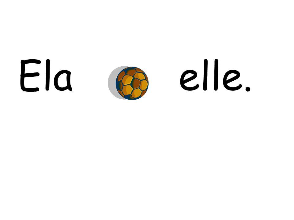 Ela elle.