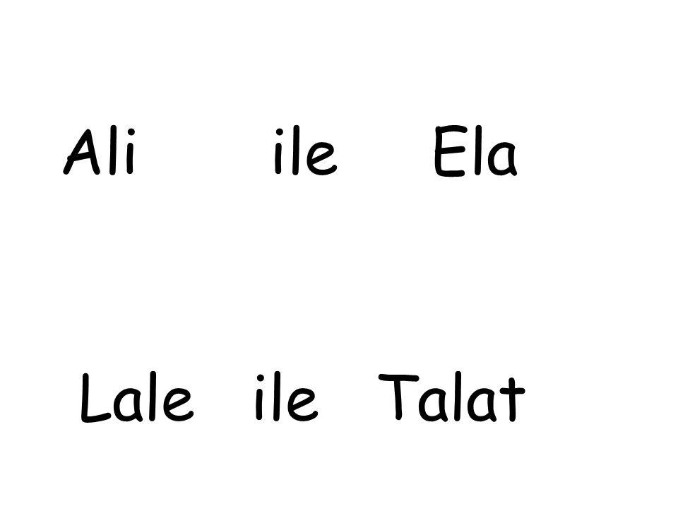Ali ile Ela Lale ile Talat