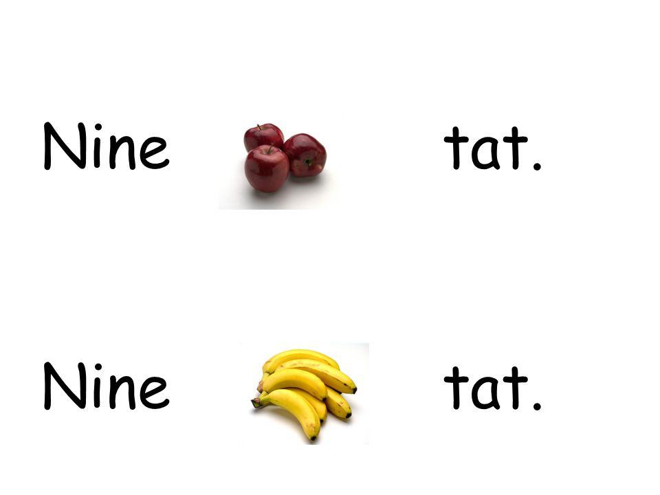 Nine tat.