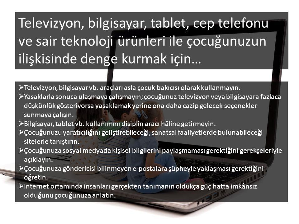 Televizyon, bilgisayar, tablet, cep telefonu ve sair teknoloji ürünleri ile çocuğunuzun ilişkisinde denge kurmak için…