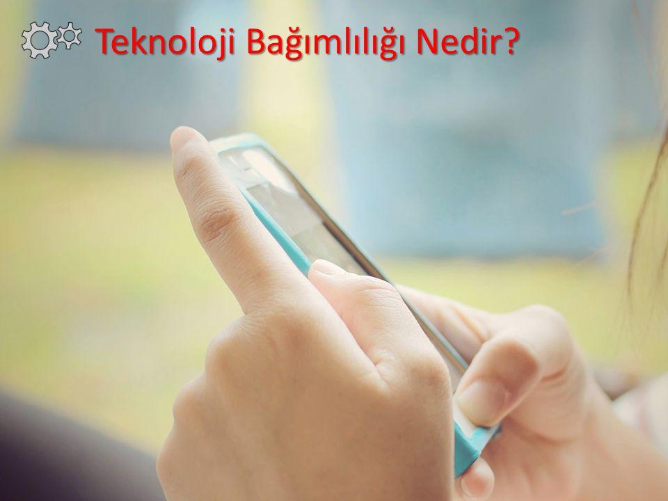 Teknoloji Bağımlılığı Nedir