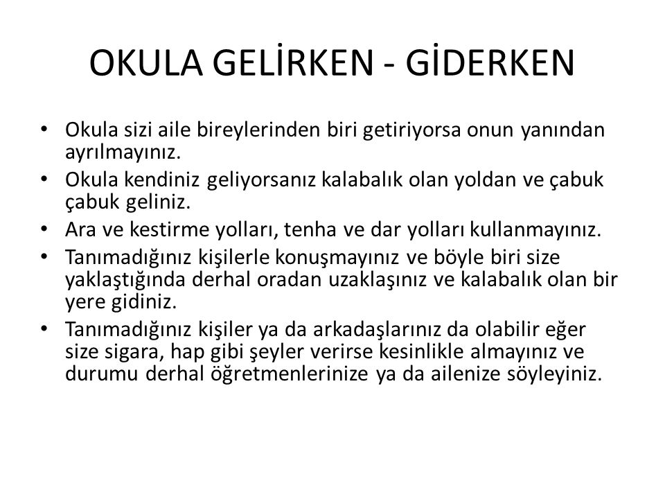 OKULA GELİRKEN - GİDERKEN