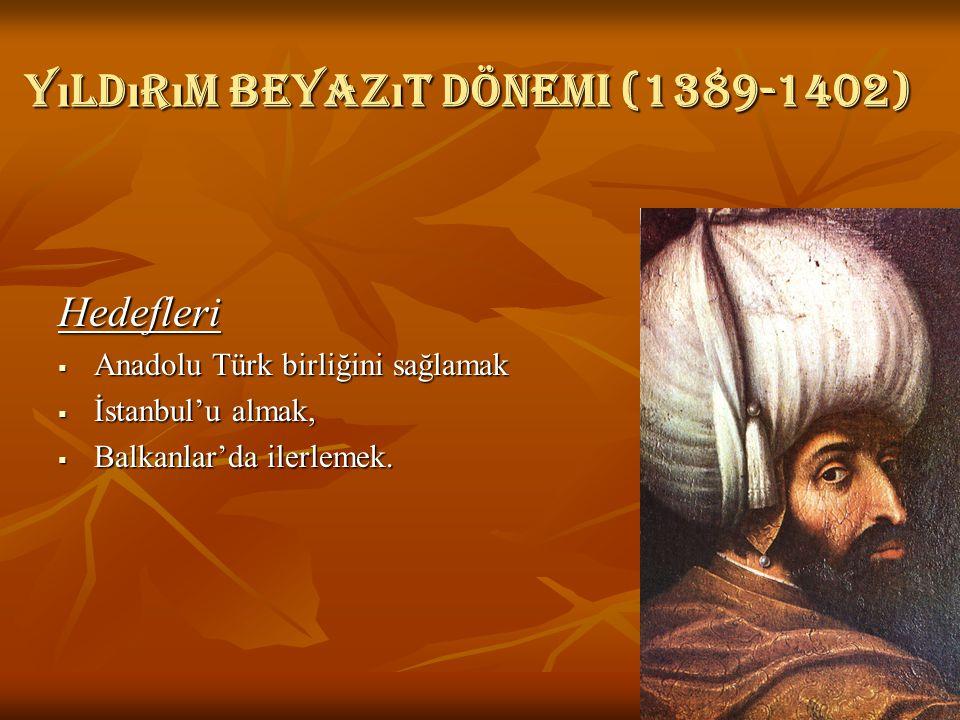 Yıldırım Beyazıt dönemi (1389-1402)