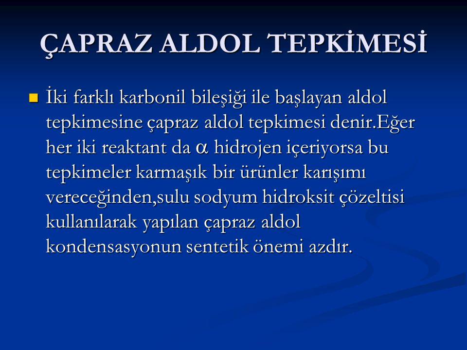 ÇAPRAZ ALDOL TEPKİMESİ