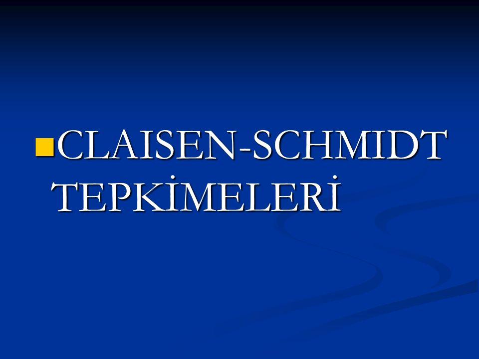 CLAISEN-SCHMIDT TEPKİMELERİ