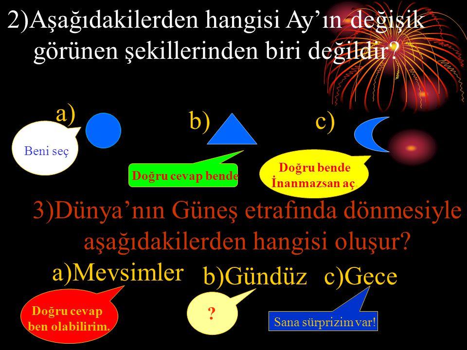 3)Dünya'nın Güneş etrafında dönmesiyle aşağıdakilerden hangisi oluşur