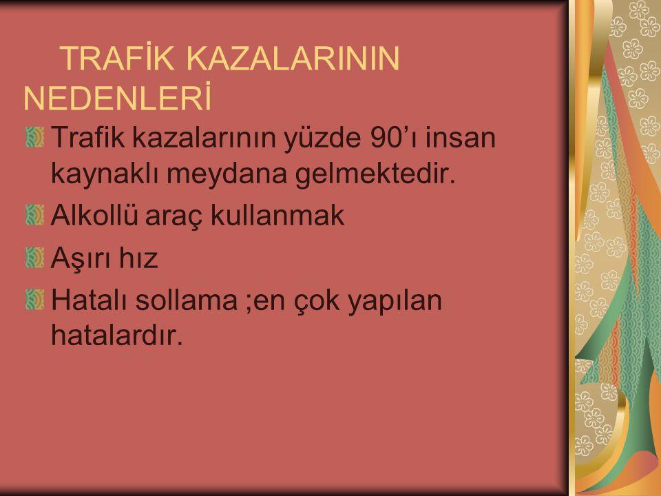 TRAFİK KAZALARININ NEDENLERİ