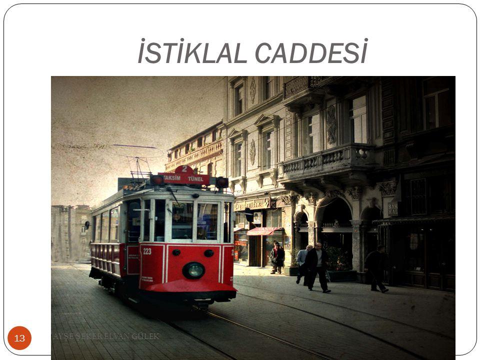 İSTİKLAL CADDESİ AYŞE ŞEKER ELVAN GÜLEK
