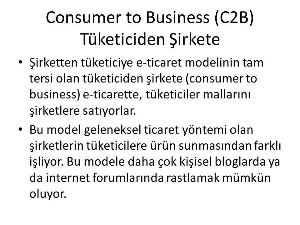 Consumer to Business (C2B) Tüketiciden Şirkete