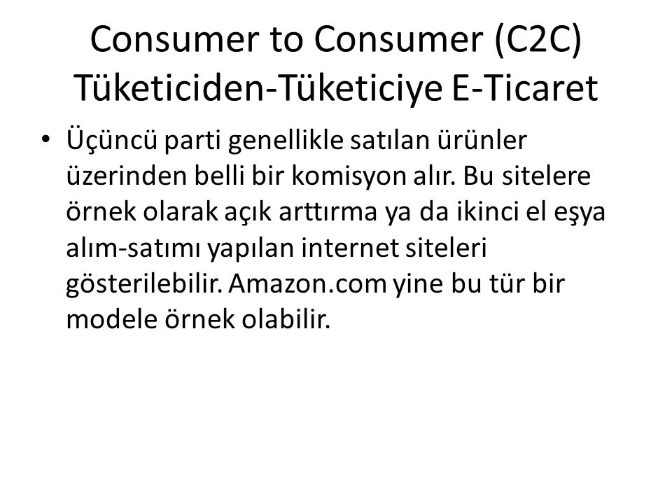 Consumer to Consumer (C2C) Tüketiciden-Tüketiciye E-Ticaret
