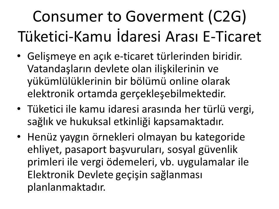 Consumer to Goverment (C2G) Tüketici-Kamu İdaresi Arası E-Ticaret