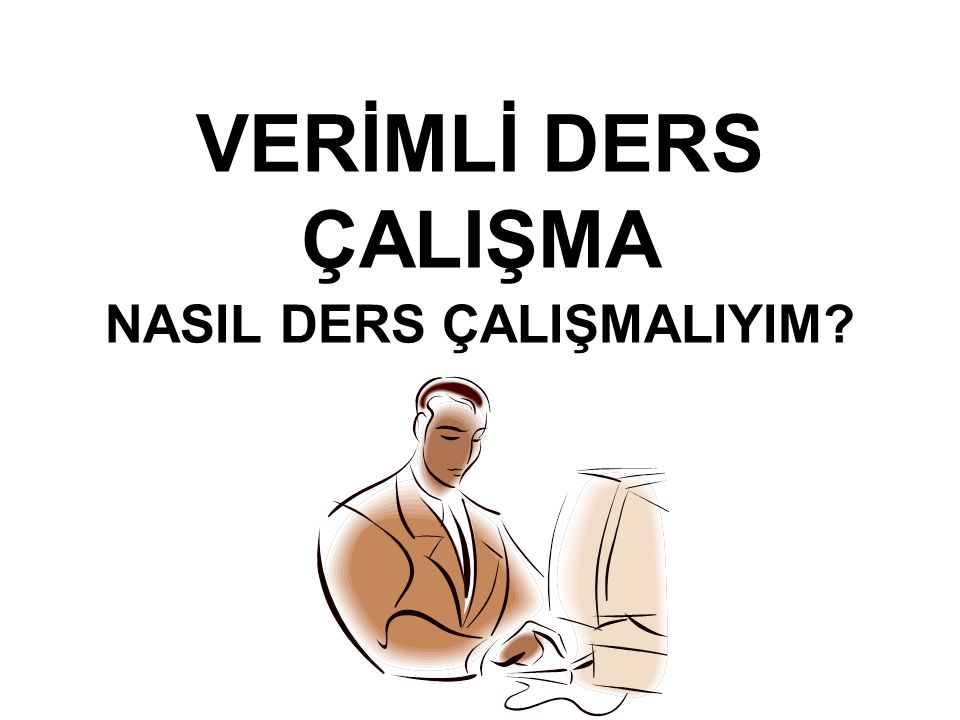 VERİMLİ DERS ÇALIŞMA NASIL DERS ÇALIŞMALIYIM