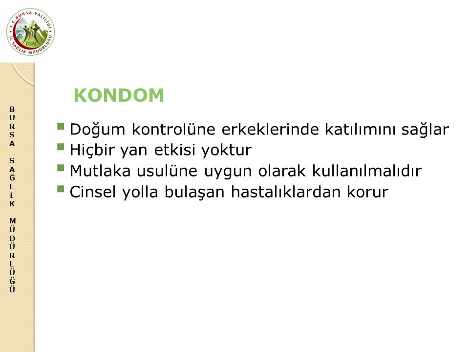 KONDOM Doğum kontrolüne erkeklerinde katılımını sağlar