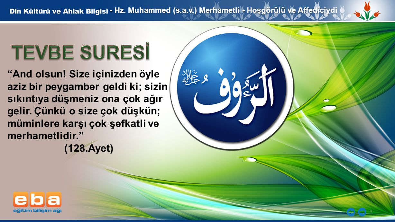 - Hz. Muhammed (s.a.v.) Merhametli - Hoşgörülü ve Affediciydi