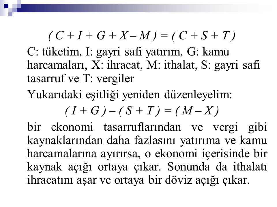 ( C + I + G + X – M ) = ( C + S + T )