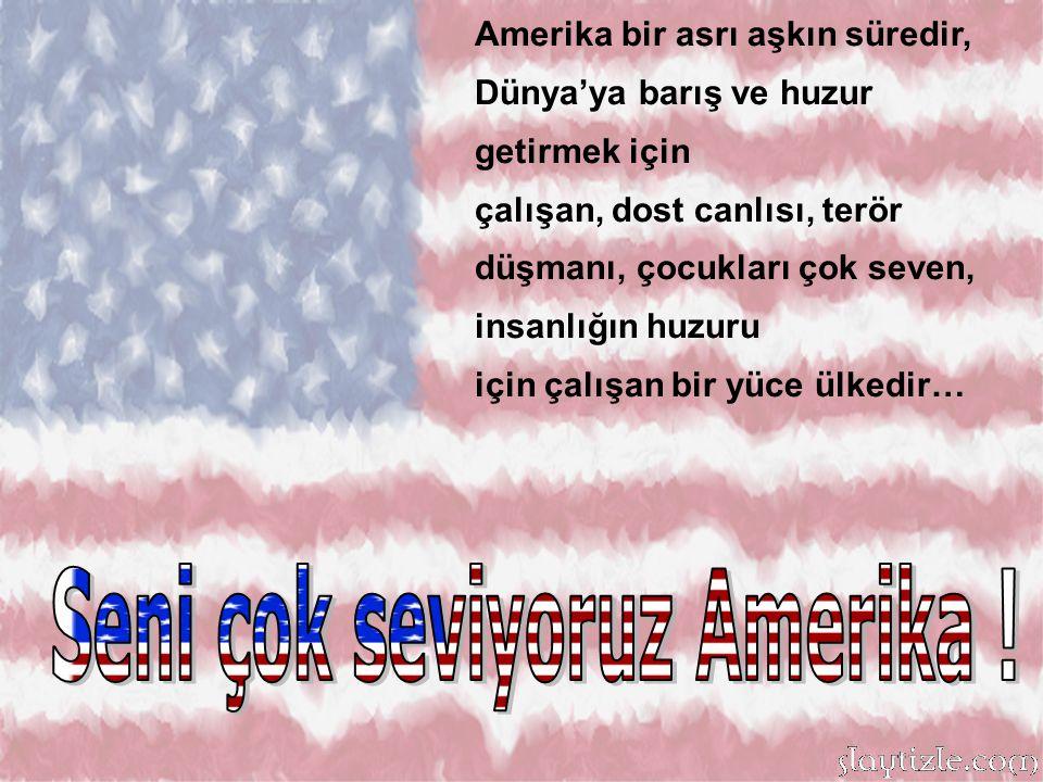 Seni çok seviyoruz Amerika !
