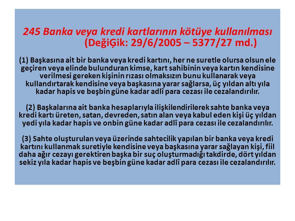 245 Banka veya kredi kartlarının kötüye kullanılması