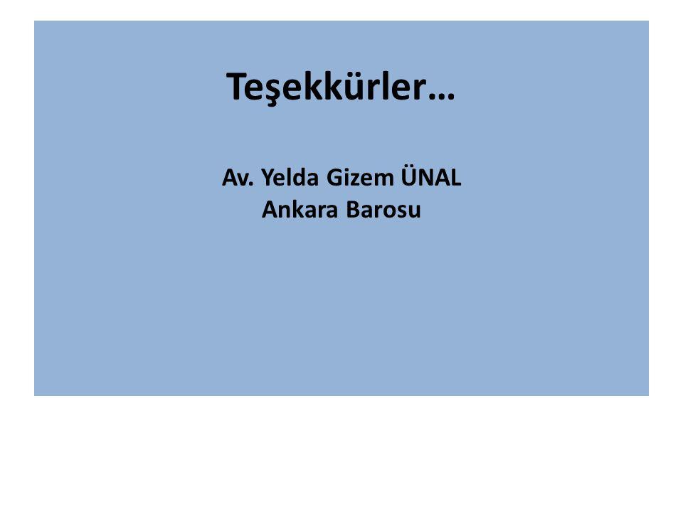 Teşekkürler… Av. Yelda Gizem ÜNAL Ankara Barosu