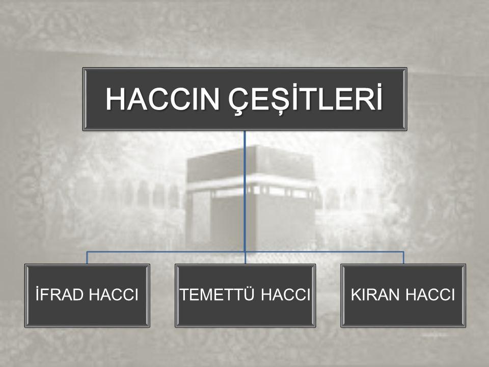 HACCIN ÇEŞİTLERİ İFRAD HACCI TEMETTÜ HACCI KIRAN HACCI