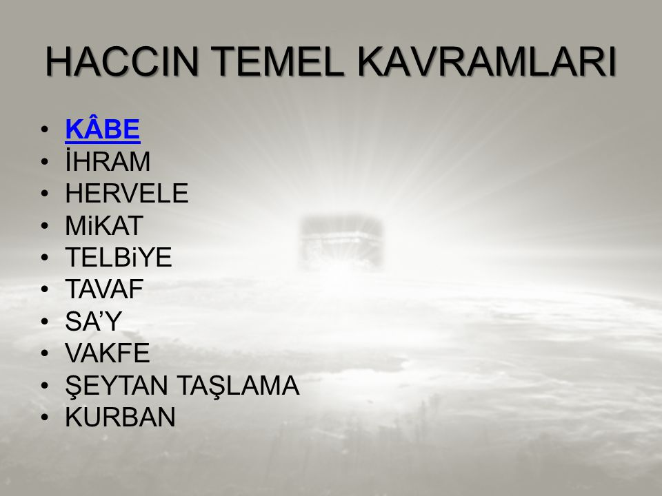 HACCIN TEMEL KAVRAMLARI