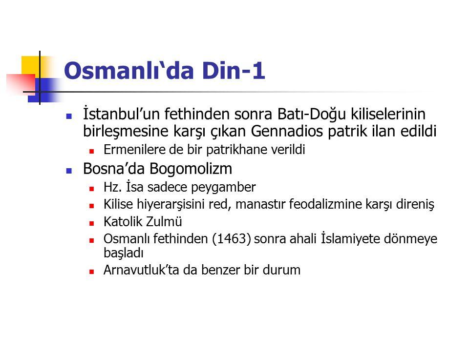 Osmanlı'da Din-1 İstanbul'un fethinden sonra Batı-Doğu kiliselerinin birleşmesine karşı çıkan Gennadios patrik ilan edildi.