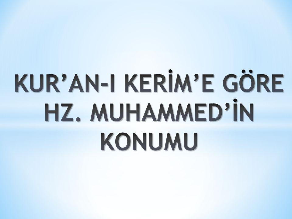 KUR'AN-I KERİM'E GÖRE HZ. MUHAMMED'İN KONUMU