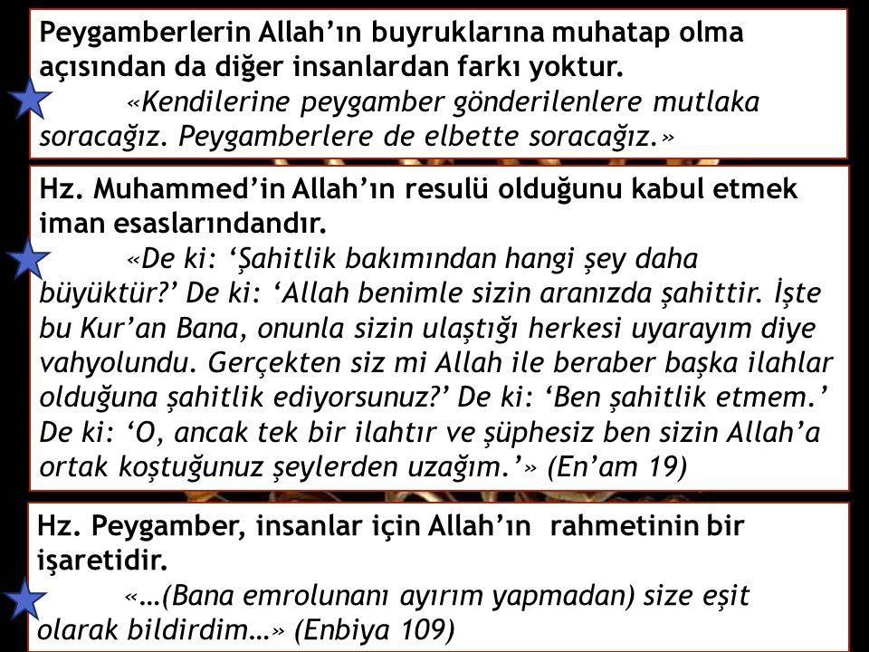Peygamberlerin Allah'ın buyruklarına muhatap olma açısından da diğer insanlardan farkı yoktur.