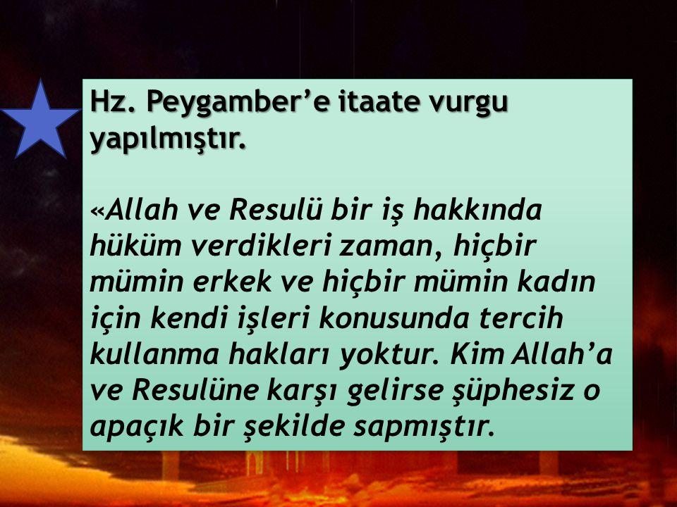 Hz. Peygamber'e itaate vurgu yapılmıştır.