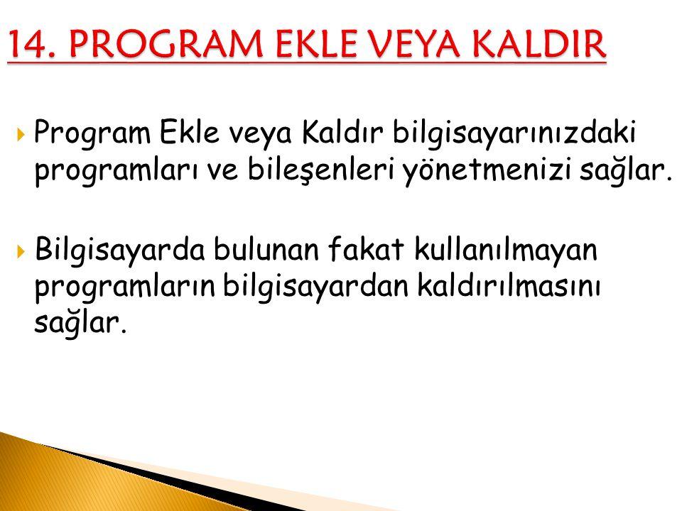 14. PROGRAM EKLE VEYA KALDIR