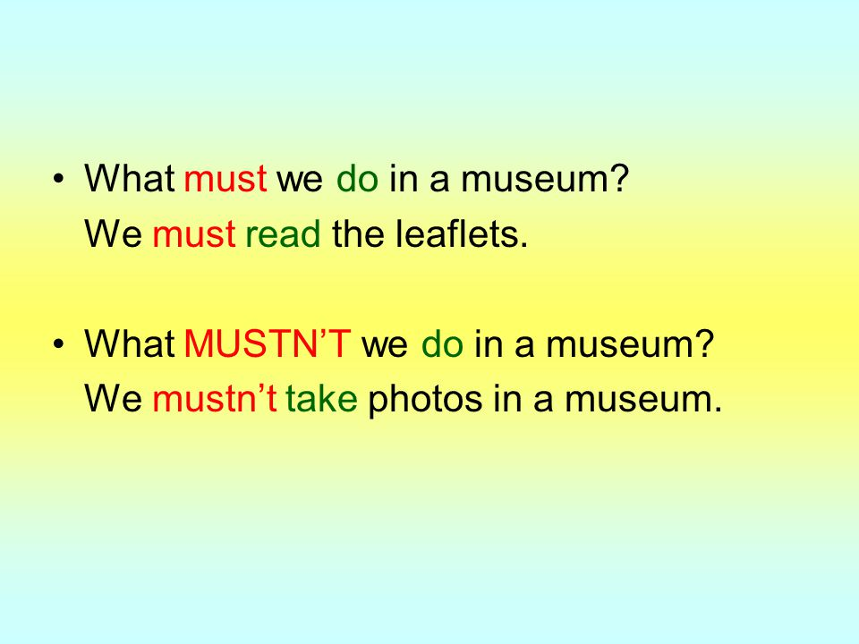 What must we do in a museum