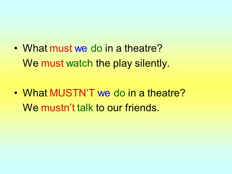 What must we do in a theatre