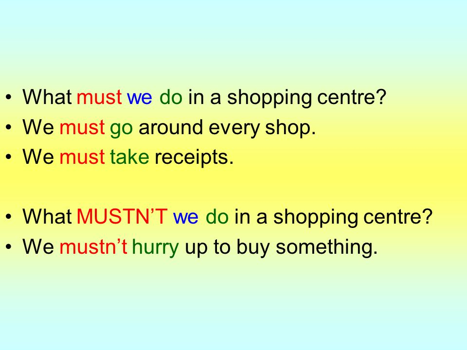 What must we do in a shopping centre